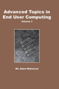 Advanced Topics in End User Computing, Volume 3
