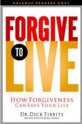 Forgive to Live