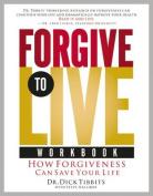 Forgive to Life Workbook