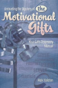 Unraveling the Mystery of the Motivational Gifts