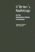 O'Brien's Radiology for the Ambulatory Equine Practitioner