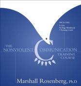The Non-Violent Communication Training Course [Audio]