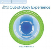 How to Have an Out-of-Body Experience [Audio]