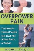 Overpower Pain