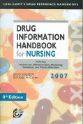 Drug Information Handbook for Nursing 2007