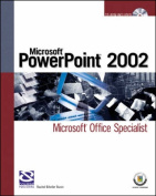 Preparing for MOUS Certification for Microsoft Powerpoint 2002 in a Weekend