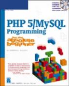 "PHP 5/""MySQL"" Programming for the Absolute Beginner"
