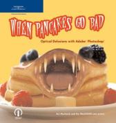When Pancakes Go Bad