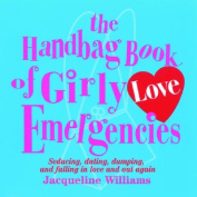 The Handbag Book of Girly Love Emergencies