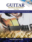 Guitar Praise & Worship, Level One  : Learn to Play Guitar with Songs of Praise