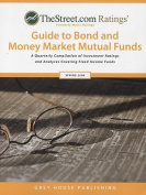 TheStreet.com Ratings' Guide to Bond and Mondy Market Mutual Funds