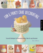Fun and Fancy Cake Decorating