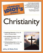 Complete Idiot's Guide to Christianity