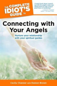 The Complete Idiots Guide to Connecting With Your Angels