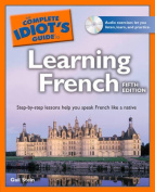 The Complete Idiot's Guide to Learning French (Complete Idiot's Guides