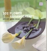 101 Flower Arrangements