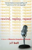 Rewind, Replay, Repeat