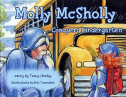 Molly McSholly Conquers Kindergarten