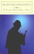 The Complete Sherlock Holmes, Volume I (Barnes & Noble Classics