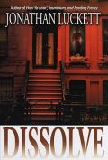Dissolve: A Novel