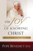 The Joy of Knowing Christ