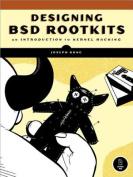 Designing BSD Rootkits