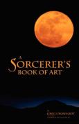 A Sorcerer's Book of Art