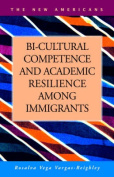Bi-Cultural Competence and Academic Resilience Among Immigrants