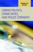 Urban Politics, Crime Rates, and Police Strength
