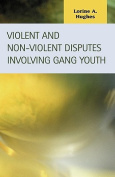 Violent and Non-Violent Disputes Involving Gang Youth