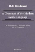 Grammar of Modern Syriac Language as Spoken in Oroormiah, Persia, and in Koordistan