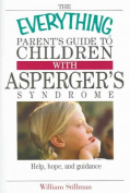 Everything Parent's Guide To Children With Asperger's Syndrome