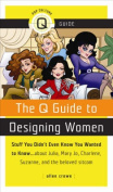 """The Q Guide to """"Designing Women"""""""