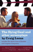 The Dying Gaul and Other Screenplays by Craig Lucas