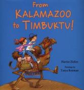 From Kalamazoo to Timbuktu!