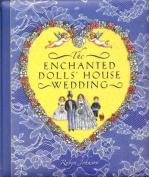 The Enchanted Dolls' House Wedding
