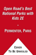 Open Road's Best National Parks with Kids