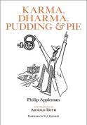 Karma, Dharma, Pudding and Pie