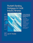 Plunkett's Banking, Mortgages and Credit Industry Almanac