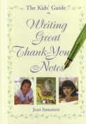 The Kids' Guide to Writing Great Thank You Notes