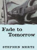 Fade to Tomorrow