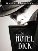 The Hotel Dick
