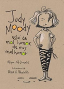 Judy Moody Was in a Mood, Not a Good Mood, a Bad Mood  [Spanish]