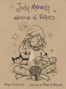 Judy Moody Adivina El Futuro [Spanish]