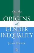On the Origins of Gender Inequality