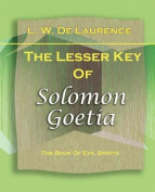 The Lesser Key of Solomon Goetia