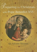 Preparing for Christmas with Pope Benedict XVI