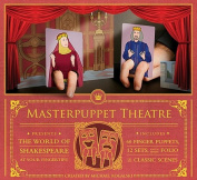 Masterpuppet Theater Presents the World of Shakespeare at Your Fingertips! [With 60 Finger Puppet Cards and 12 Stand-Up Sets of Castles, Forests, Etc.