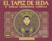El Tapiz de Seda y Otras Leyendas Chinas