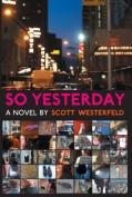 So Yesterday: A Novel